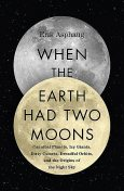 When the Earth Had Two Moons, Erik Asphaug