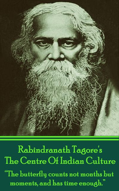 The Centre Of Indian Culture, Rabindranath Tagore
