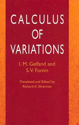Calculus of Variations, I.M.Gelfand, S.V.Fomin