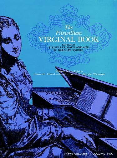 The Fitzwilliam Virginal Book, Volume Two, J.A.Fuller Maitland