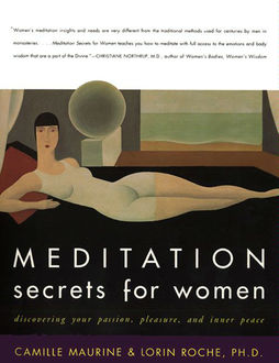Meditation Secrets for Women, Lorin Roche, Camille Maurine
