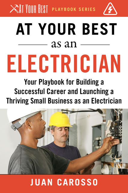 At Your Best as an Electrician, Juan Carosso