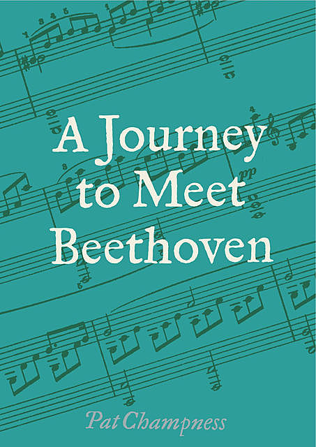Journey to Meet Beethoven, Pat Champness