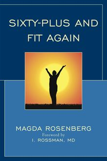 Sixty-Plus and Fit Again, Magda Rosenberg