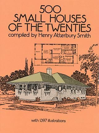 500 Small Houses of the Twenties, Henry Atterbury Smith