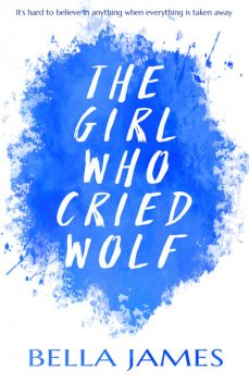 The Girl Who Cried Wolf, Bella James