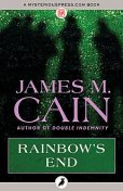 Rainbow's End, James Cain