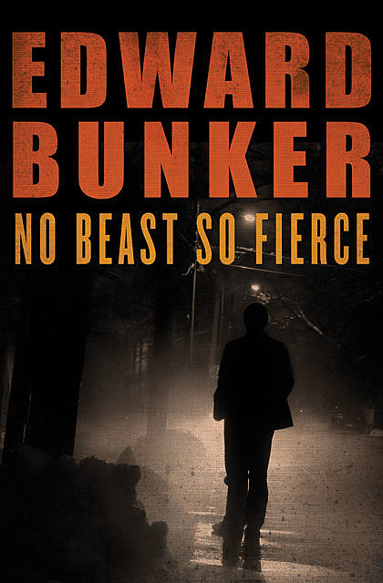 No Beast So Fierce, Edward Bunker