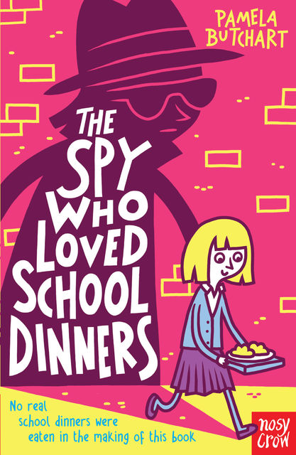 The Spy Who Loved School Dinners, Pamela Butchart