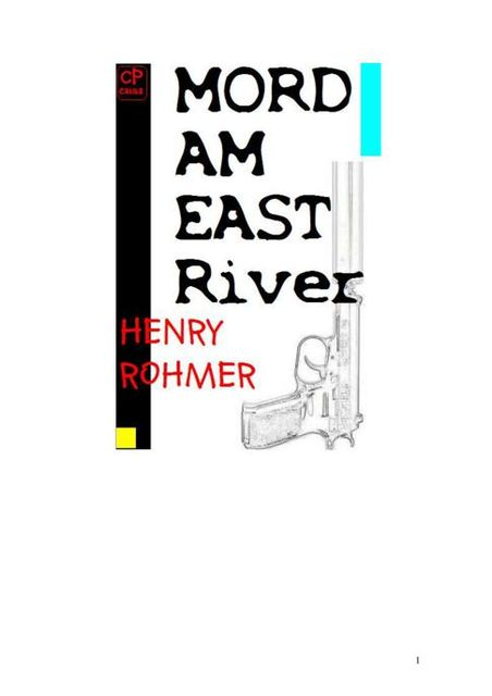 Mord am East River, Henry Rohmer