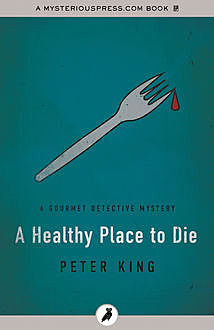 A Healthy Place to Die, Peter King