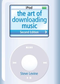 The Art Of Downloading Music 2nd Edition, Steve Levine