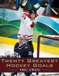 Twenty Greatest Hockey Goals, Eric Zweig