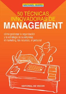 50 técnicas innovadoras de management, Michael Ward