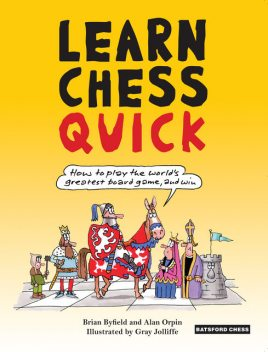 Learn Chess Quick, Alan Orpin, Brian Field, Gray Jolliffe