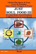 Just Soul Food III – Root Paul, Prayer, Purpose, Praise, Ron Carter