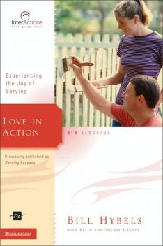 Love in Action, Kevin, Sherry Harney, Bill Hybels