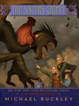 The Problem Child (The Sisters Grimm, Book 3), Michael Buckley
