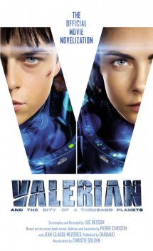 Valerian and the City of a Thousand Planets, Christie Golden, Luc Besson