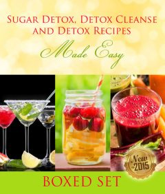Sugar Detox, Detox Cleanse and Detox Recipes Made Easy, Speedy Publishing