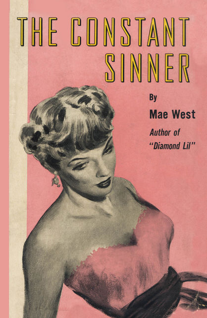 The Constant Sinner, Mae West