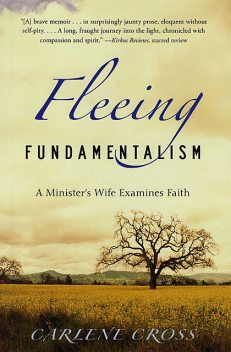 Fleeing Fundamentalism, Carlene Cross
