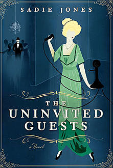 The Uninvited Guests, Sadie Jones