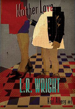 Mother Love, L.R. Wright