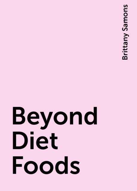Beyond Diet Foods, Brittany Samons