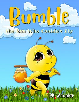 Bumble, RK Wheeler