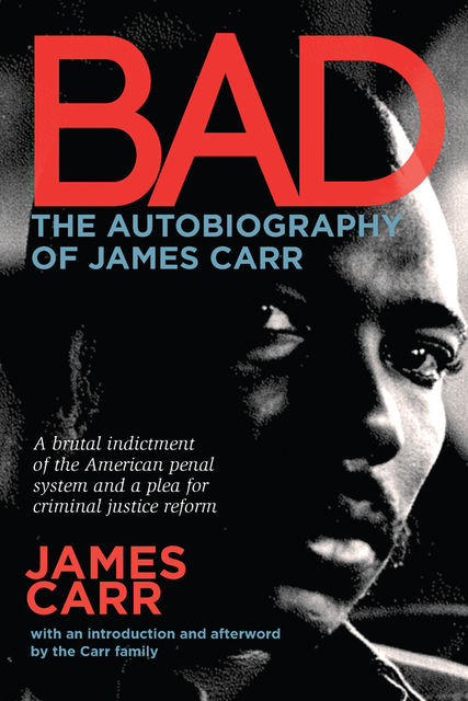 Bad: The Autobiography of James Carr, James Carr