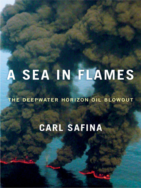 A Sea in Flames, Carl Safina