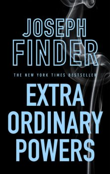 Extraordinary Powers, Joseph Finder