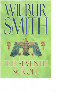 The Seventh Scroll, Wilbur Smith