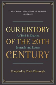 Our History of the 20th Century, Travis Elborough