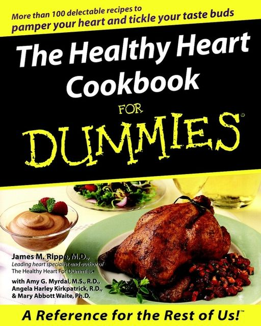 The Healthy Heart Cookbook For Dummies, James M.Rippe