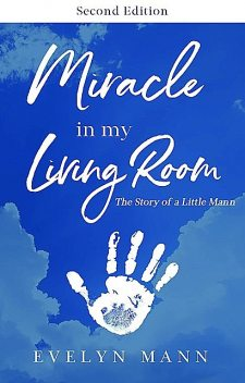 Miracle in My Living Room (Second Edition), Evelyn Mann