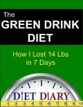 The Green Drink Diet: How I Lost 14 Lbs in 7 Days, Diet Diary