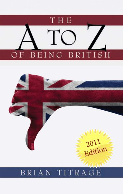 The A to Z of Being British, Brian Titrage