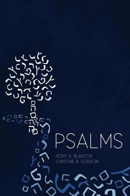 Psalms, Christine B Gordon, Hope A Blanton