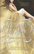 With All My Soul (Soul Screamers), Rachel Vincent