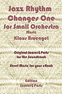 Jazz Rhythm Changes One for Small Orchestra, Klaus Bruengel