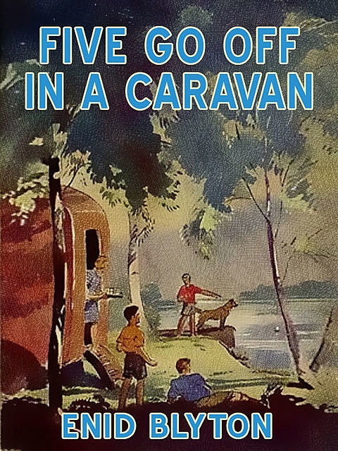 Five Go Off In A Caravan, Enid Blyton