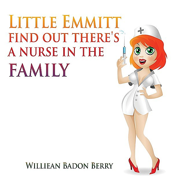 Little Emmitt find out there's a nurse in the family, Williean Badon Berry