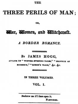 The Three Perils of Man; or, War, Women, and Witchcraft, Vol. 1 (of 3), James Hogg