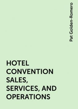 HOTEL CONVENTION SALES, SERVICES, AND OPERATIONS, Pat Golden-Romero
