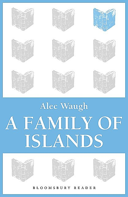 A Family of Islands, Alec Waugh