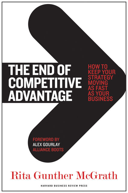 The End of Competitive Advantage, Rita Gunther McGrath
