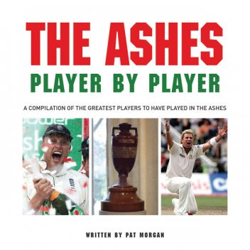 The Ashes Player by Player, Pat Morgan