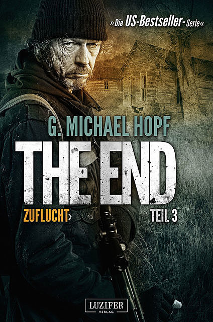 ZUFLUCHT (The End 3), G.Michael Hopf